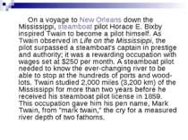 On a voyage to New Orleans down the Mississippi, steamboat pilot Horace E. Bi...