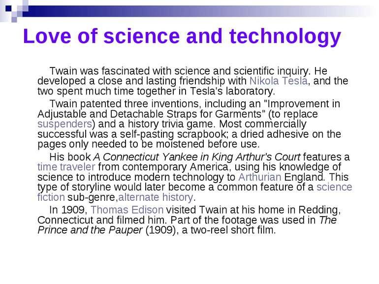 Love of science and technology Twain was fascinated with science and scientif...