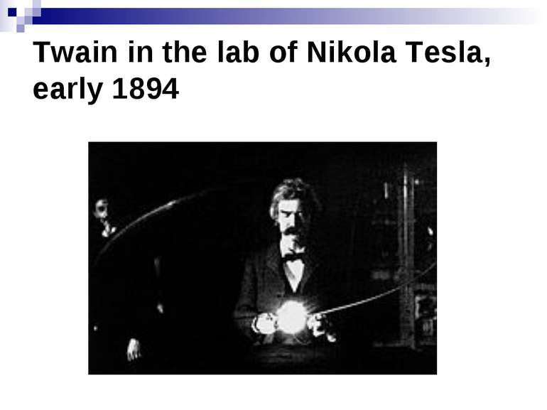 Twain in the lab of Nikola Tesla, early 1894