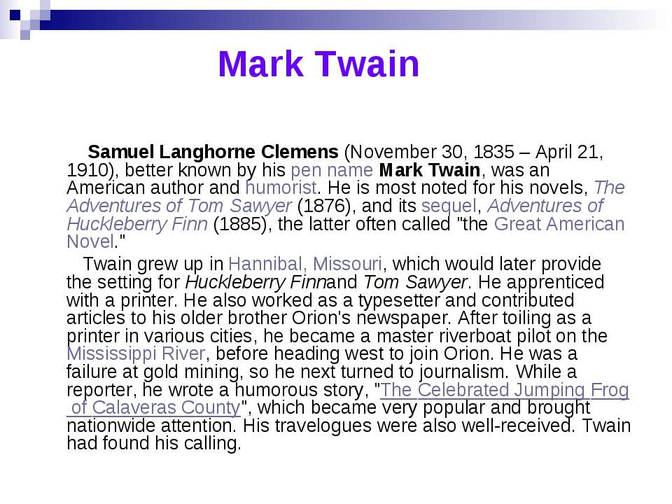 Mark Twain Samuel Langhorne Clemens (November 30, 1835 – April 21, 1910), bet...