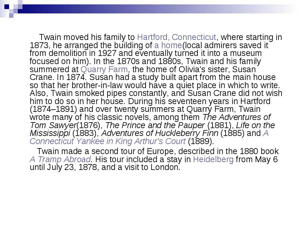 Twain moved his family toHartford, Connecticut, where starting in 1873, he a...