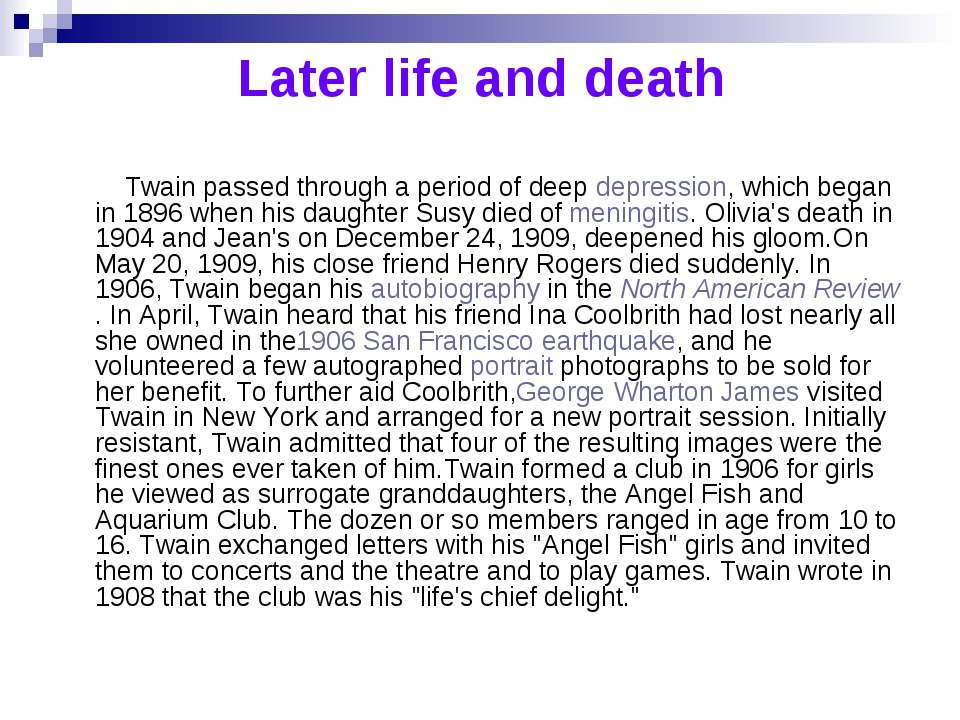 Later life and death Twain passed through a period of deepdepression, which ...