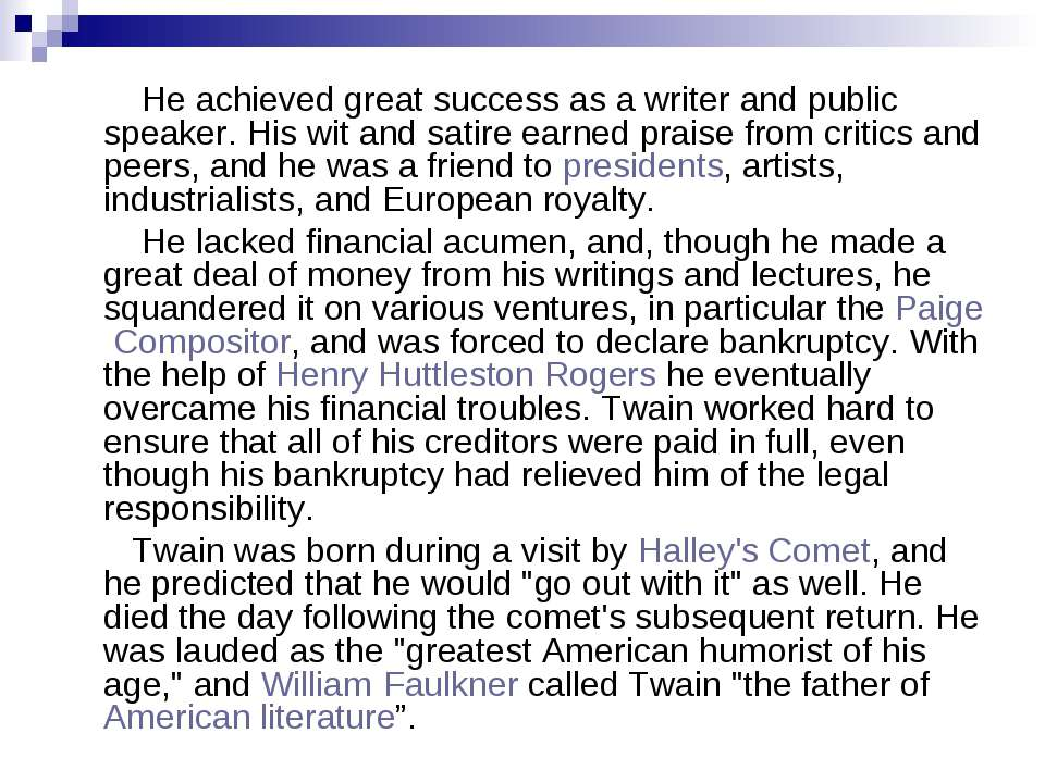 He achieved great success as a writer and public speaker. His wit and satire ...