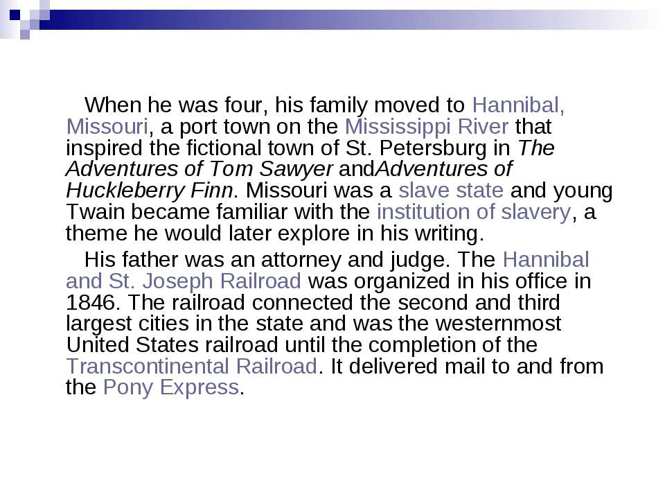 When he was four, his family moved to Hannibal, Missouri, a port town on the ...
