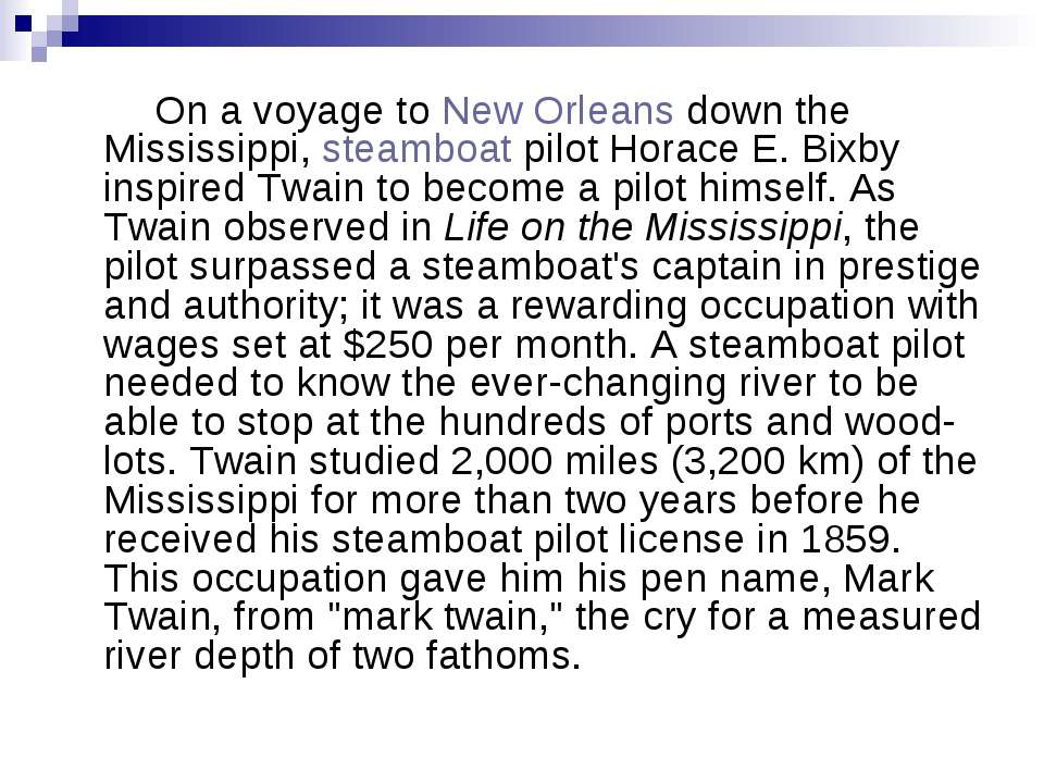 On a voyage toNew Orleansdown the Mississippi,steamboatpilot Horace E. Bi...