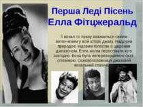 Перша Леді Пісень Елла Фітцжеральд Її вокал по праву вважається самим витонче...