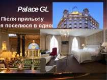 Palace GL Після прильоту я поселюся в одному із найкращих готелів Барселони –...