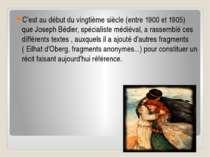 C'est au début du vingtième siècle (entre 1900 et 1905) que Joseph Bédier, sp...