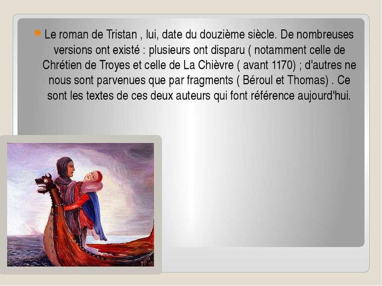 Le roman de Tristan , lui, date du douzième siècle. De nombreuses versions on...
