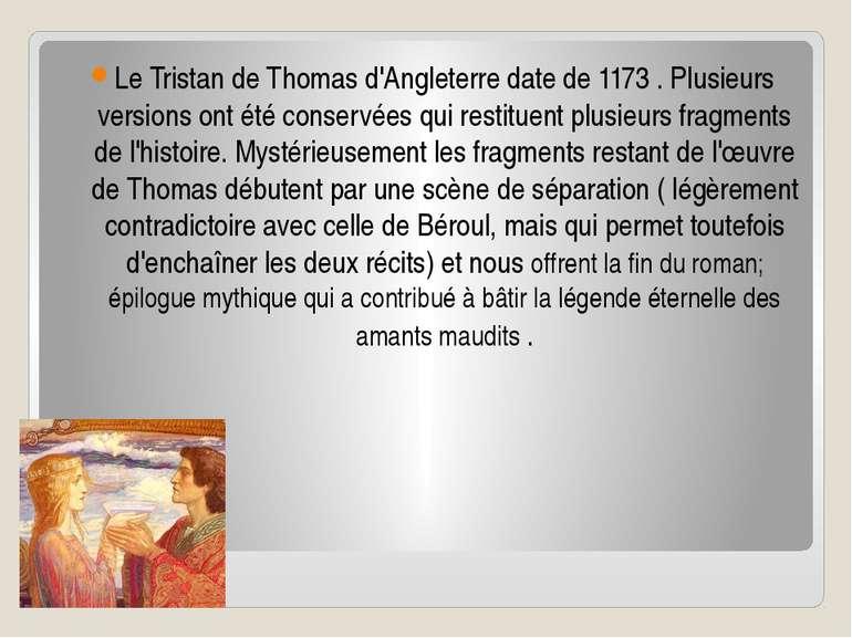 Le Tristan de Thomas d'Angleterre date de 1173 . Plusieurs versions ont été c...