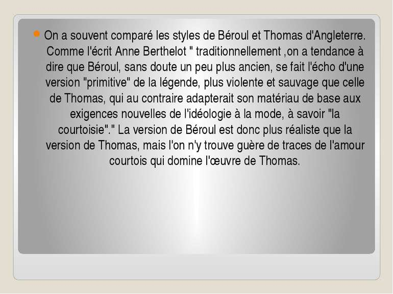 On a souvent comparé les styles de Béroul et Thomas d'Angleterre. Comme l'écr...