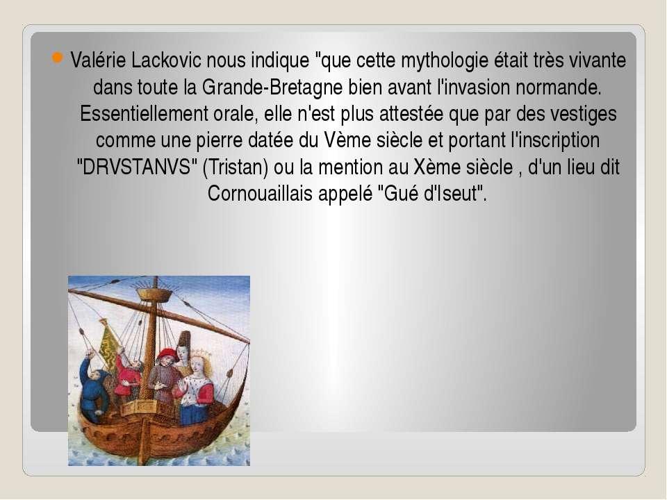 """Valérie Lackovic nous indique """"que cette mythologie était très vivante dans t..."""