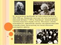 Не зважаючи на проблеми, що переслідували його в 1900–1902 рр., Ейнштейн знах...