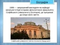 1889 — запрошений викладати на кафедрі загальної історії історико-філологічно...
