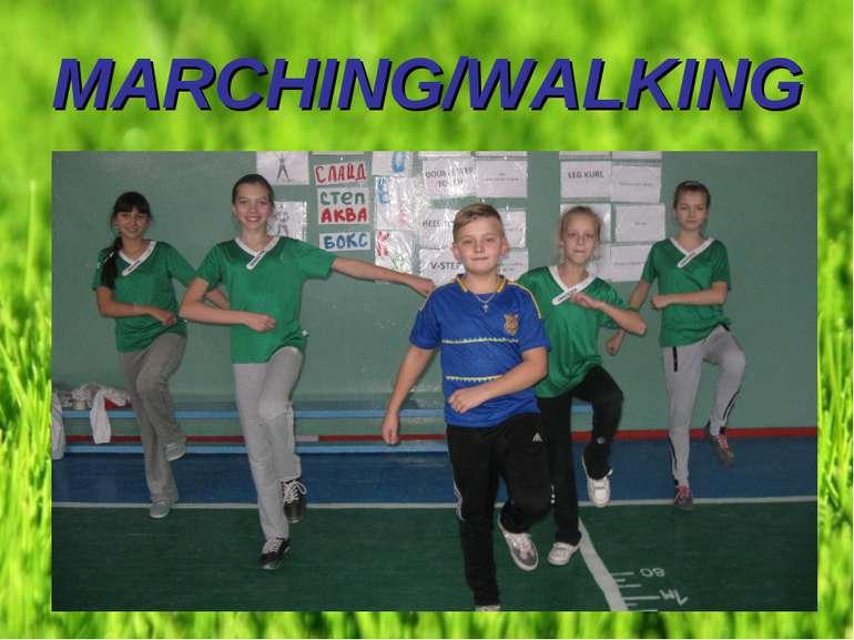 MARCHING/WALKING
