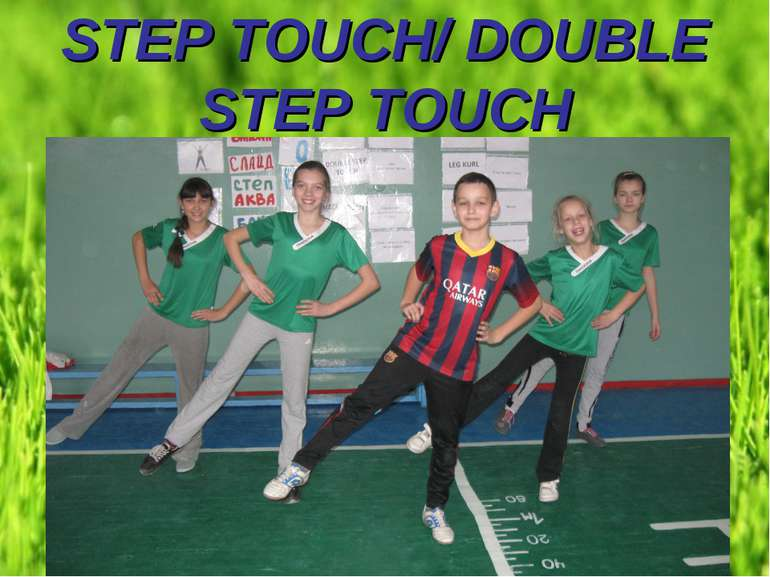 STEP TOUCH/ DOUBLE STEP TOUCH