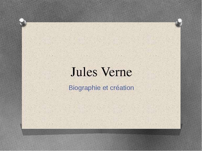 Jules Verne Biographie et création