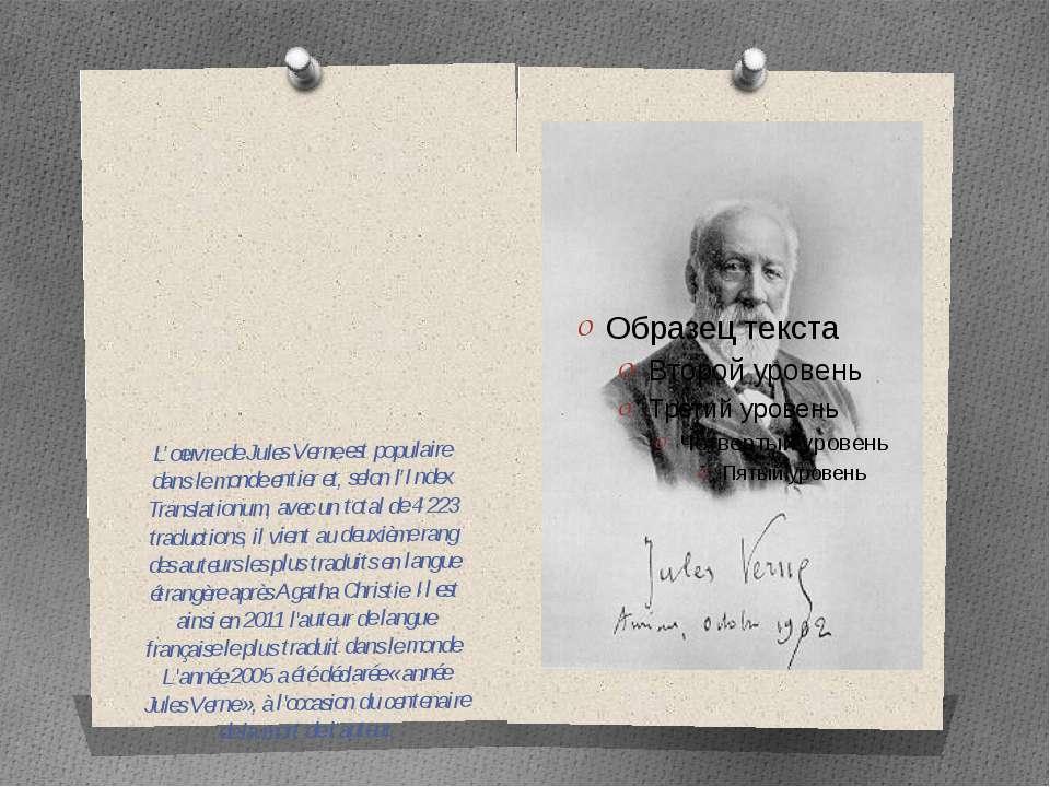 L'œuvre de Jules Verne est populaire dans le monde entier et, selon l'Index T...