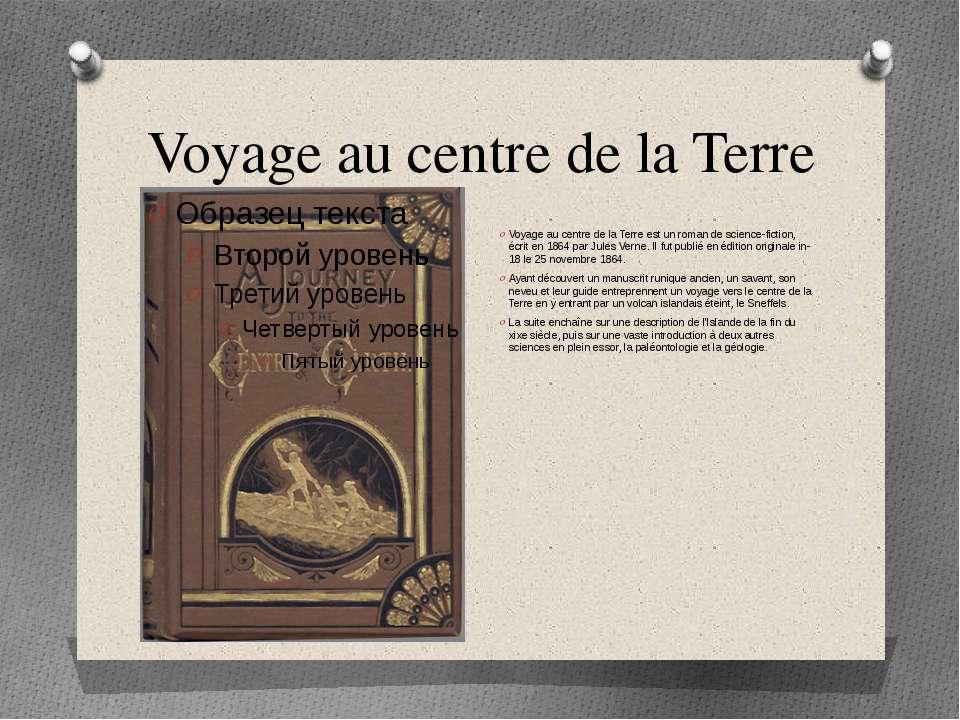 Voyage au centre de la Terre Voyage au centre de la Terre est un roman de sci...