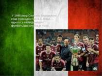 У 1986 році Сильвіо Берлусконі став президентом A.C.Milan— одного з найвідо...