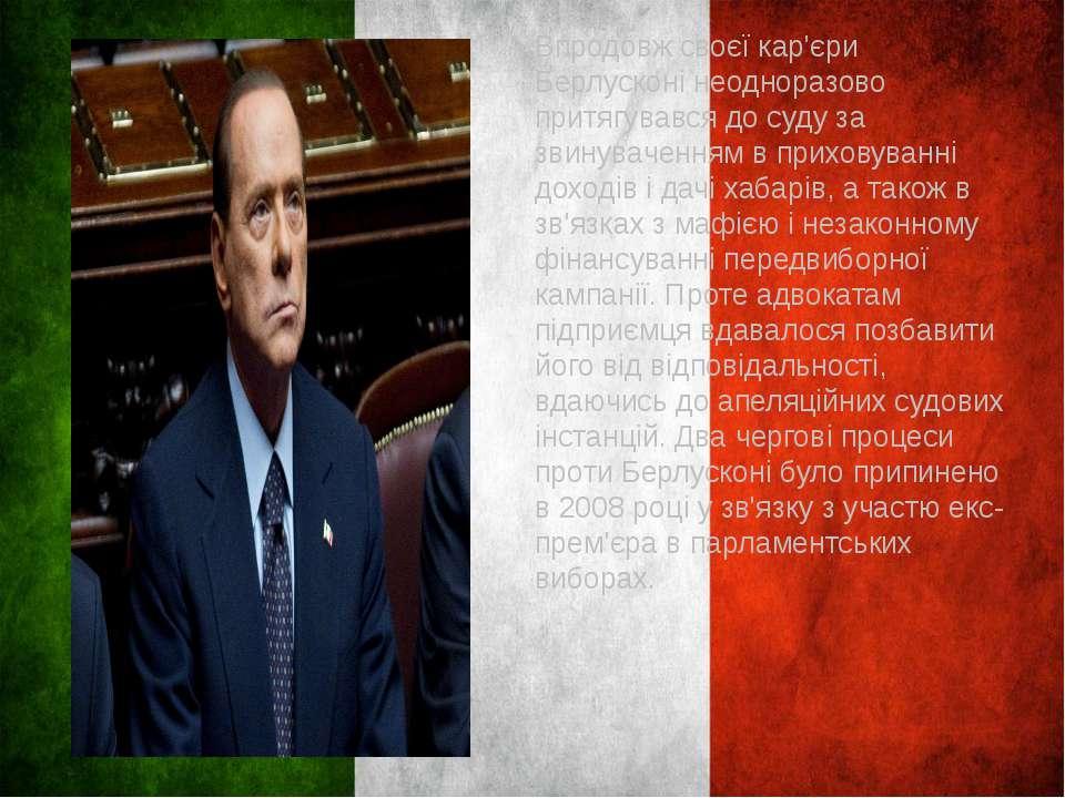 Впродовж своєї кар'єри Берлусконі неодноразово притягувався до суду за звинув...