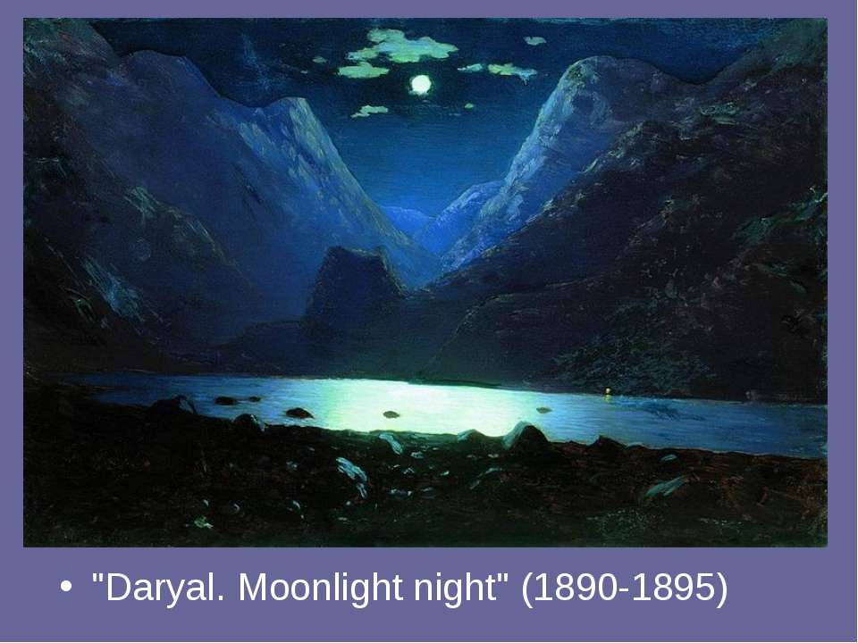 """Daryal. Moonlight night"" (1890-1895)"