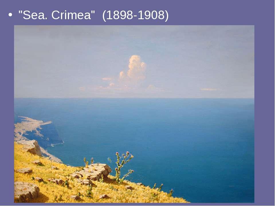 """""""Sea. Crimea"""" (1898-1908)"""