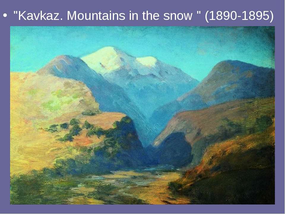 """Kavkaz. Mountains in the snow "" (1890-1895)"