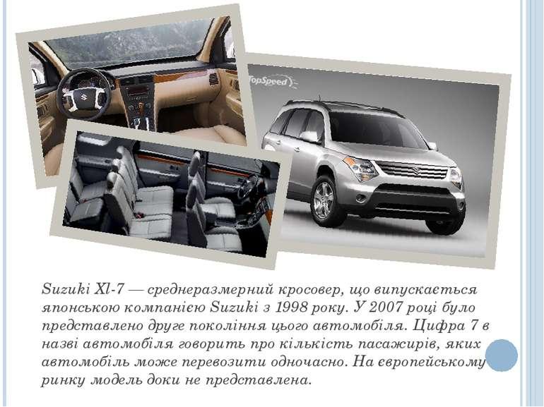 Suzuki XL-7 Suzuki Xl-7 — среднеразмерний кросовер, що випускається японською...