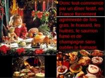 Donc tout commence par un dîner festif, en France forcement agrémenté de fois...
