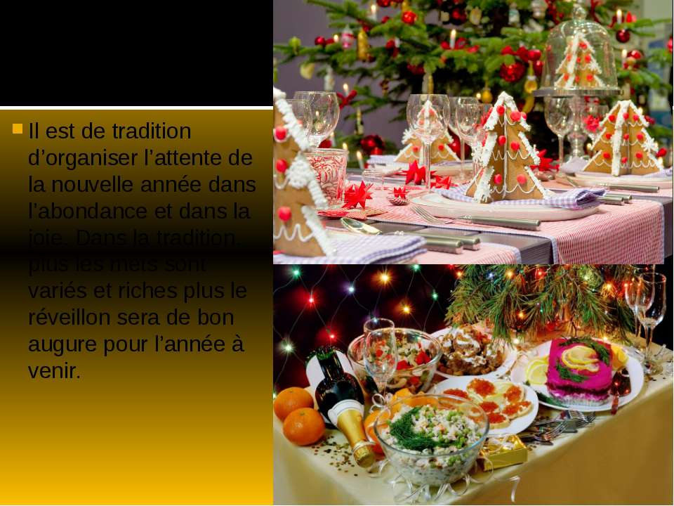 Il est de tradition d'organiser l'attente de la nouvelle année dans l'abondan...