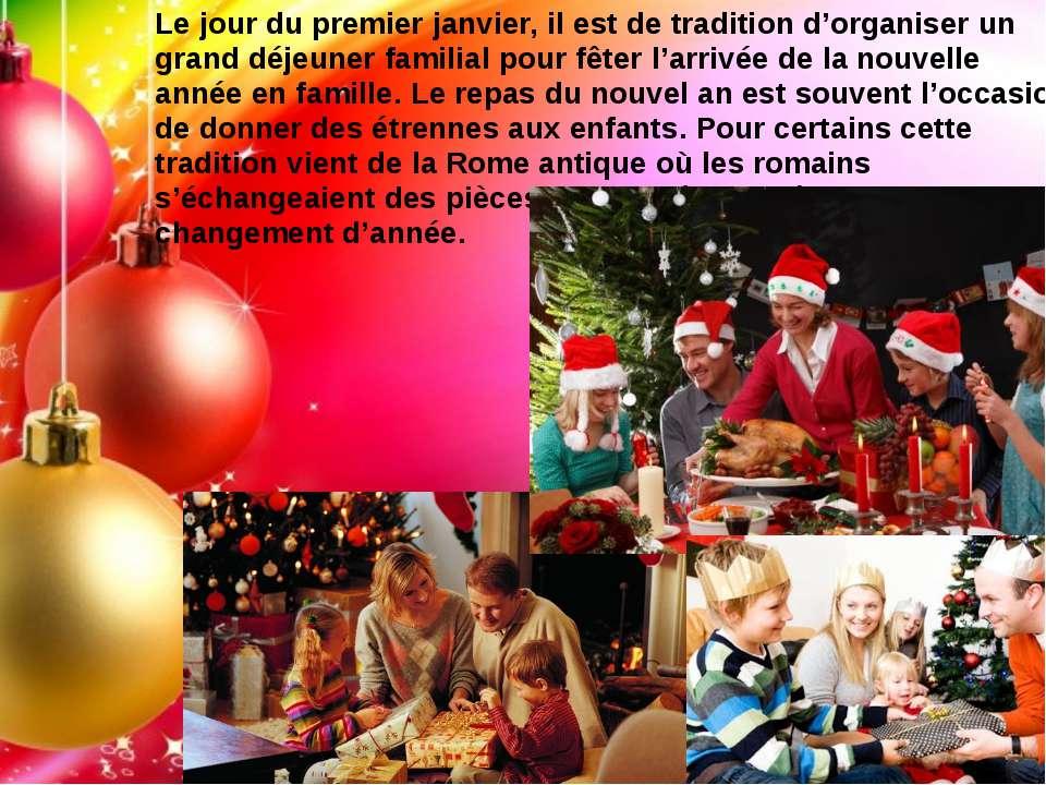 Le jour du premier janvier, il est de tradition d'organiser un grand déjeuner...