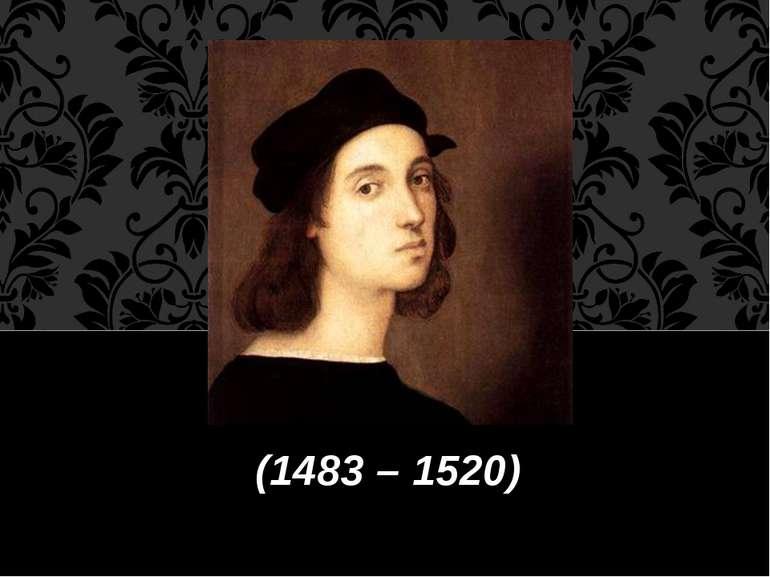 (1483 – 1520)