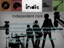 Independent rock причетність до контркультури Інді - позначення незалежних му...