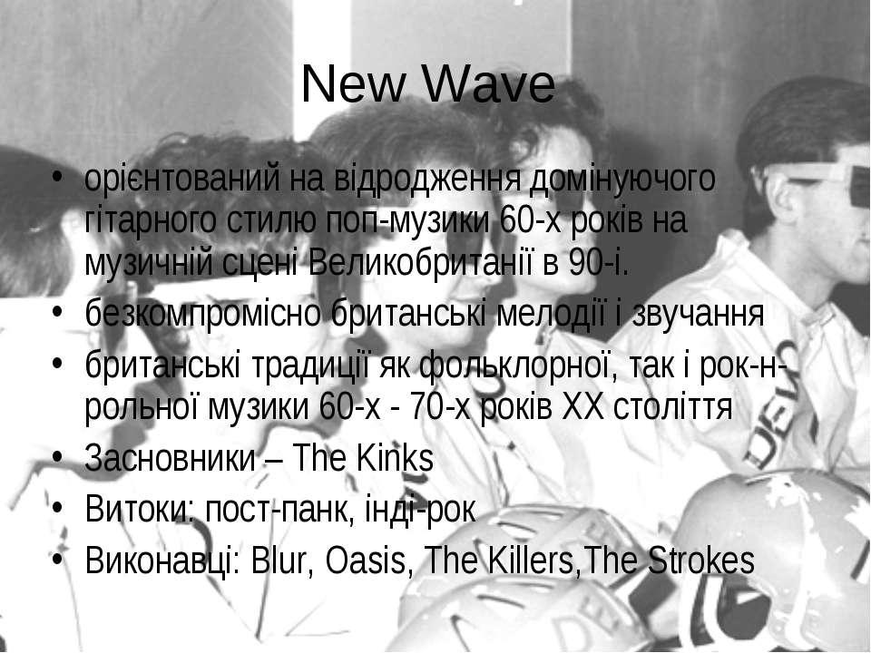 New Wave орієнтований на відродження домінуючого гітарного стилю поп-музики 6...