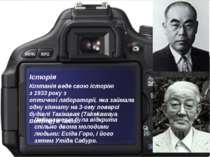 Історія Компанія веде свою історію з1933року з оптичноїлабораторії, яка за...