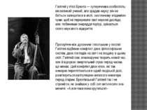 Галілей у п'єсі Брехта — суперечлива особистість: він великий учений, але зра...