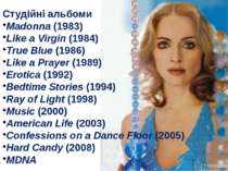 Студійні альбоми Madonna (1983) Like a Virgin (1984) True Blue (1986) Like a ...