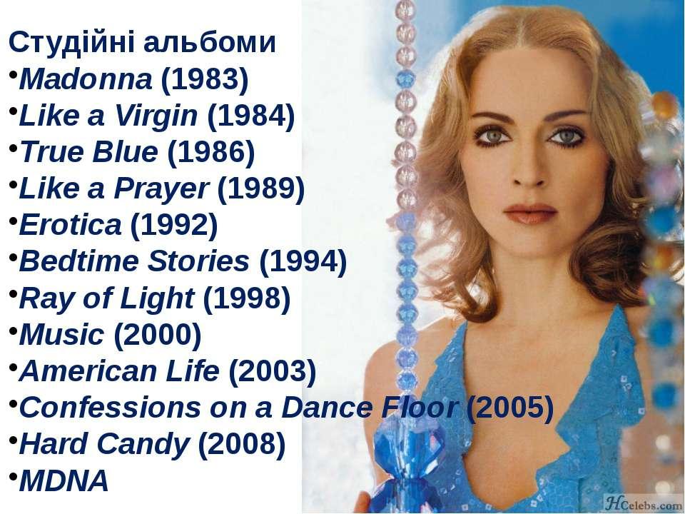 Студійні альбоми Madonna(1983) Like a Virgin(1984) True Blue(1986) Like a ...