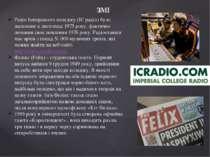 Радіо Імперського коледжу (IC радіо) було засноване в листопаді 1975 року, фа...