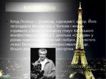 Клод Лелюш Клод Лелюш — режисер, сценарист, актор. Його легендарна кінострічк...