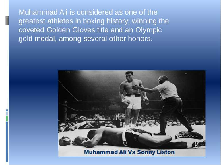 Muhammad Ali is considered as one of the greatest athletes in boxing history,...