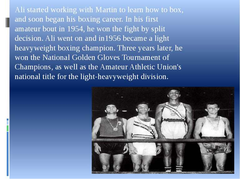 Ali started working with Martin to learn how to box, and soon began his boxin...