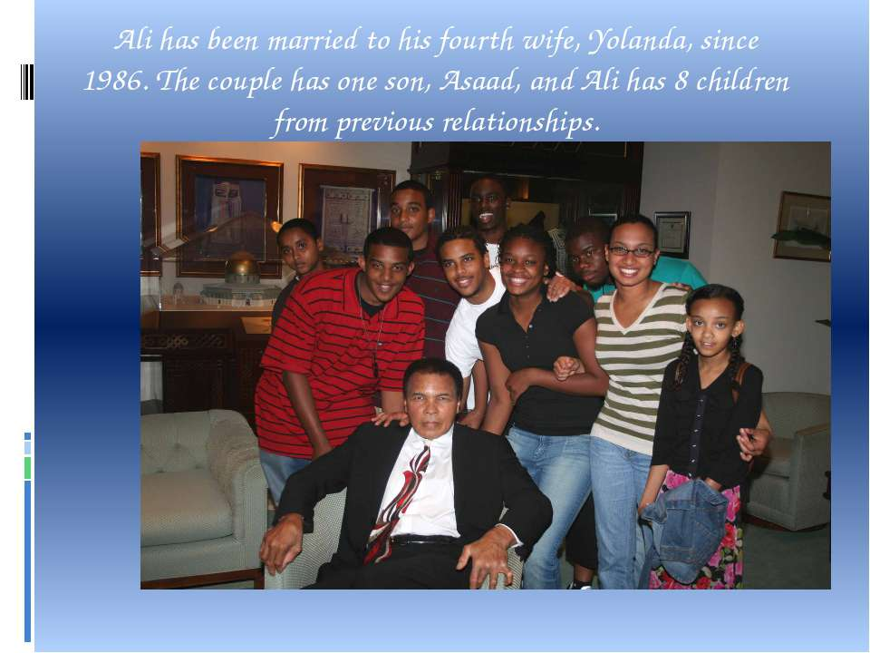 Ali has been married to his fourth wife, Yolanda, since 1986. The couple has ...