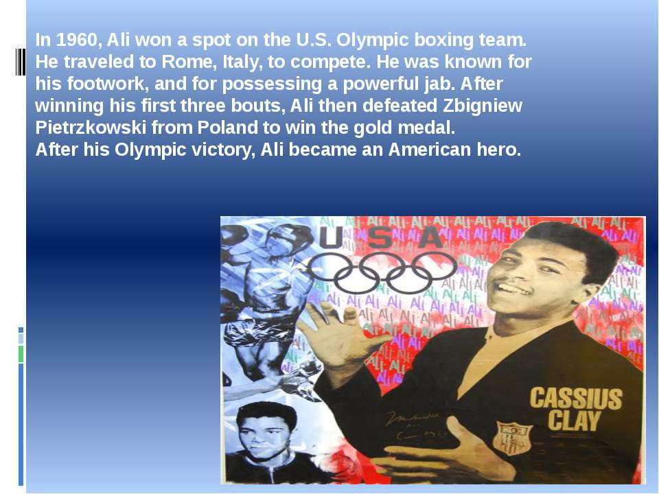 In 1960, Ali won a spot on the U.S. Olympic boxing team. He traveled to Rome,...