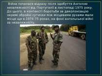 Війнапочалася відразу після здобуття Анголою незалежності відПортугаліїв ...