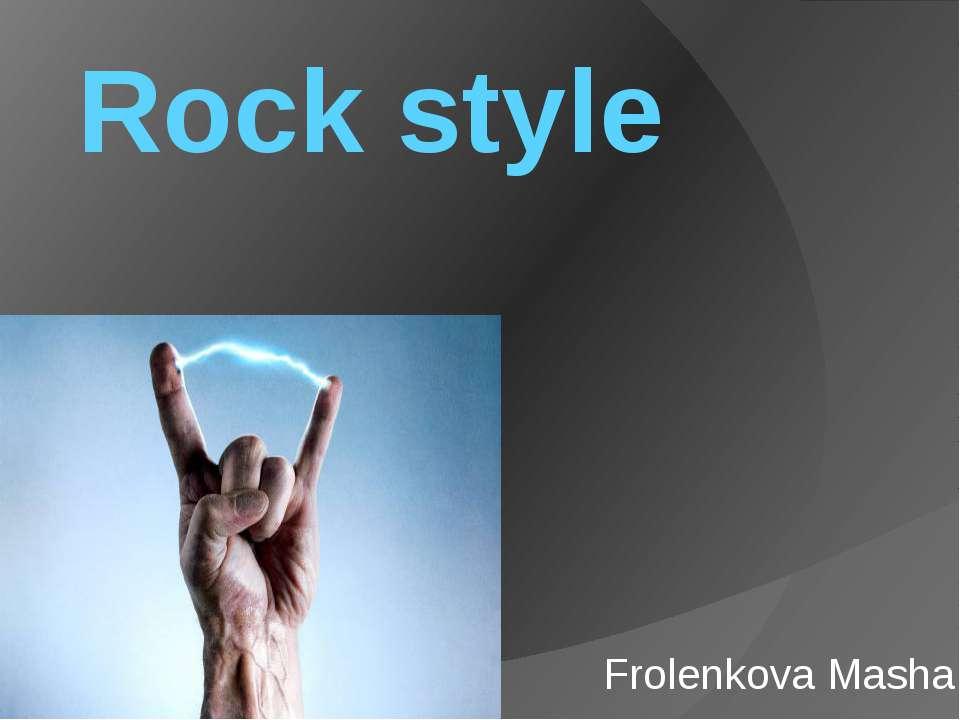 Rock style Frolenkova Masha