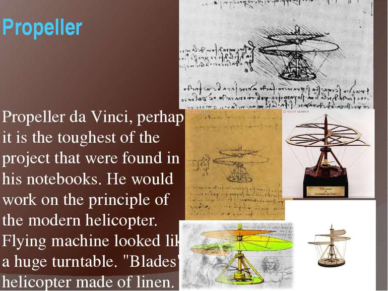 Propeller Propeller da Vinci, perhaps it is the toughest of the project that ...