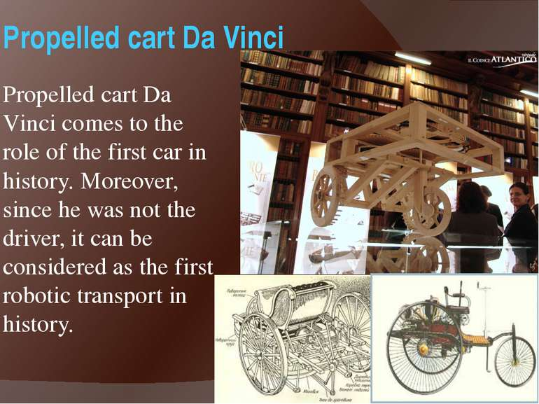 Propelled cart Da Vinci Propelled cart Da Vinci comes to the role of the firs...