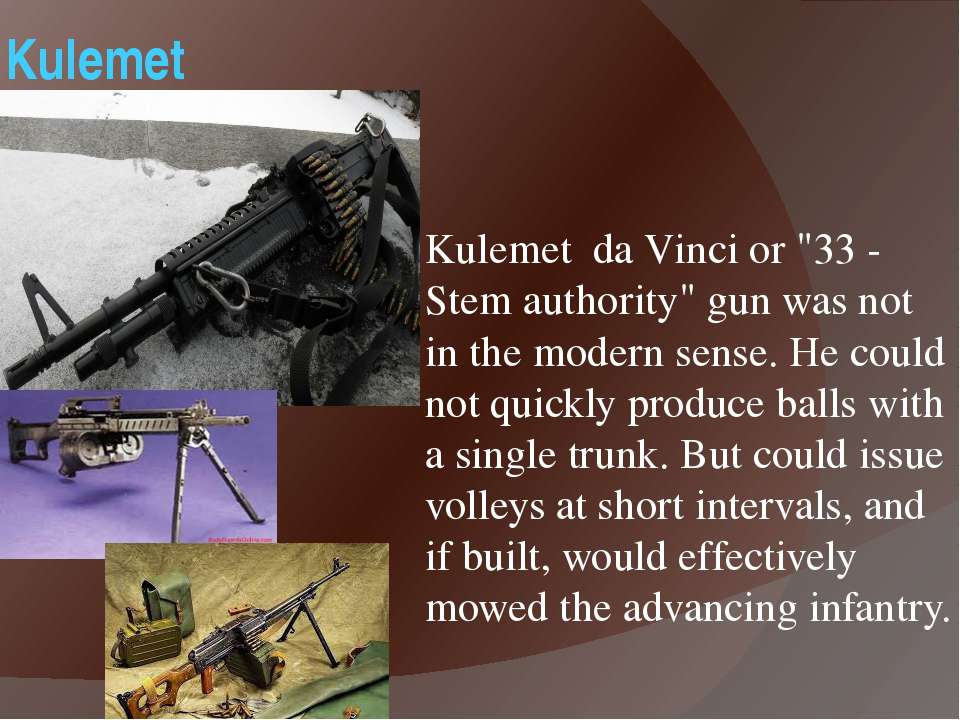 "Kulemet Kulemet da Vinci or ""33 - Stem authority"" gun was not in the modern s..."